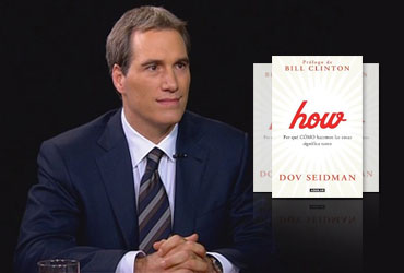 """Dov Seidman, author of """"How... Why HOW We Do Anything Means Everything... in Business and in Life"""